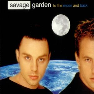 To The Moon And Back Savage Garden Album