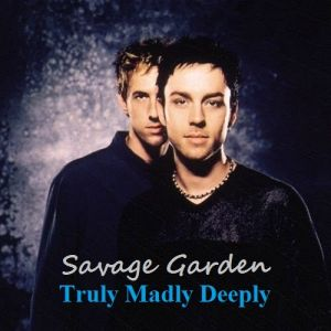 Truly madly deeply savage garden album Truly madly deeply by savage garden