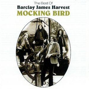 Mocking Bird – The Best of Barclay James Harvest Album