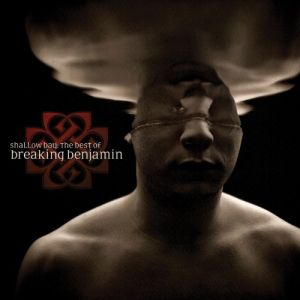 Shallow Bay: The Best of Breaking Benjamin Album
