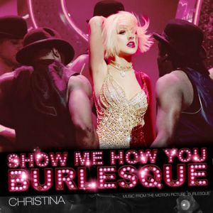 Show Me How You Burlesque Album