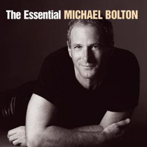 The Essential Michael Bolton Album