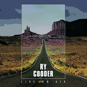 Ry Cooder: Live on Air Album