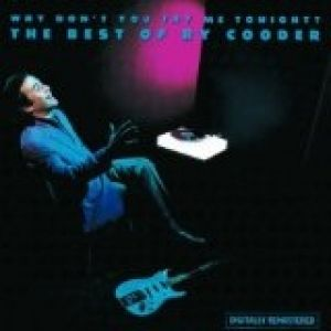 Why Don't You Try Me Tonight: The Best of Ry Cooder Album