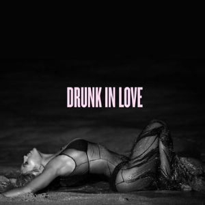 Drunk in Love Album