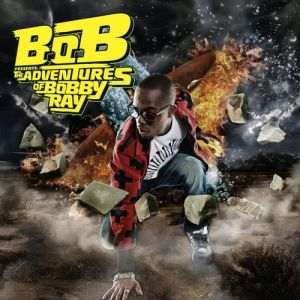 B.o.B Presents: The Adventures of Bobby Ray Album
