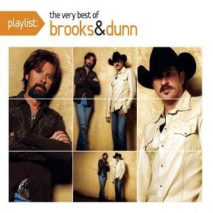 Playlist: The Very Best of Brooks & Dunn Album