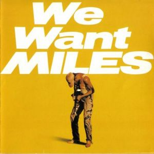 We Want Miles Album