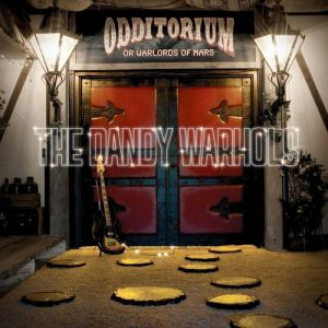 Odditorium or Warlords of Mars Album