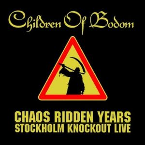 Chaos Ridden Years – Stockholm Knockout Live Album