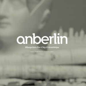 Blueprints for City Friendships: The Anberlin Anthology Album