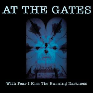 With Fear I Kiss the Burning Darkness Album