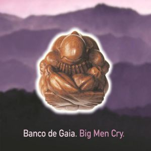 Big Men Cry Album