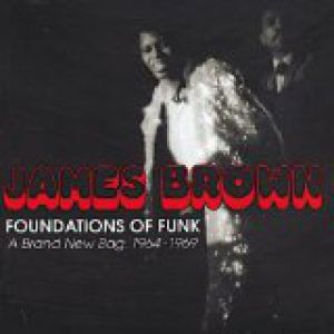 Foundations of Funk – A Brand New Bag: 1964-1969 Album