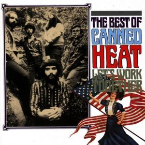 Let's Work Together: The Best of Canned Heat Album