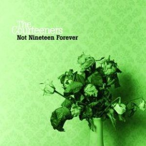 Not Nineteen Forever Album